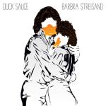 Barbra Streisand, Duck Sauce